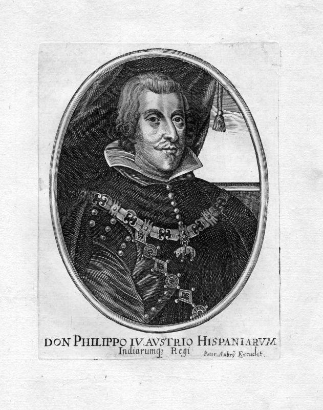 Ca. 1650 Felipe IV de Espana rey king Portrait Kupferstich antique print Aubry