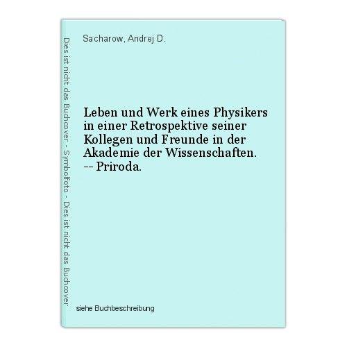 Leben und Werk eines Physikers in einer Retrospektive seiner Kollegen und Freund 0