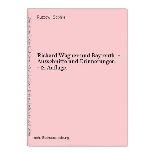 Richard Wagner und Bayreuth. - Ausschnitte und Erinnerungen. - 2. Auflage. Rützo 0