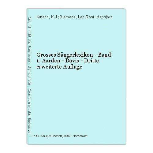 Grosses Sängerlexikon - Band 1: Aarden - Davis - Dritte erweiterte Auflage Kutsc