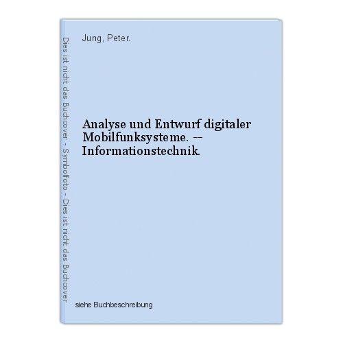 Analyse und Entwurf digitaler Mobilfunksysteme. -- Informationstechnik. Jung, Pe 0