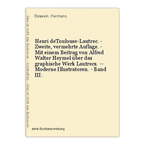 Henri deToulouse-Lautrec. - Zweite, vermehrte Auflage. - Mit einem Beitrag von A 0
