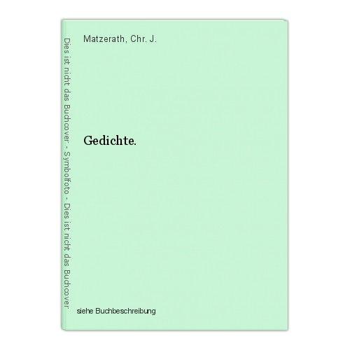 Gedichte. Matzerath, Chr. J. 0