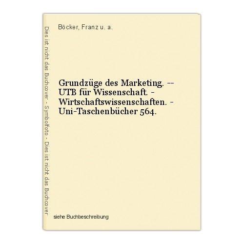 Grundzüge des Marketing. -- UTB für Wissenschaft. - Wirtschaftswissenschaften. -