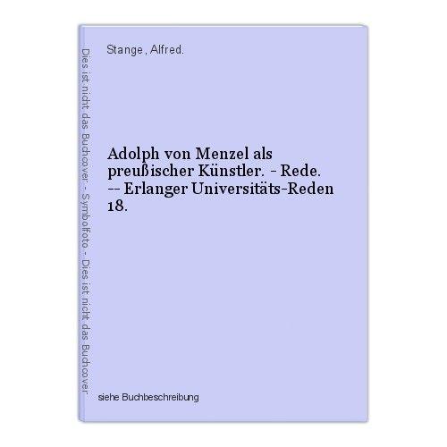 Adolph von Menzel als preußischer Künstler. - Rede. -- Erlanger Universitäts-Red