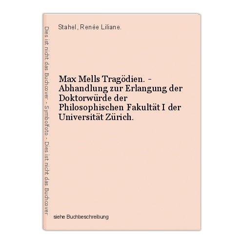 Max Mells Tragödien. - Abhandlung zur Erlangung der Doktorwürde der Philosophisc 0