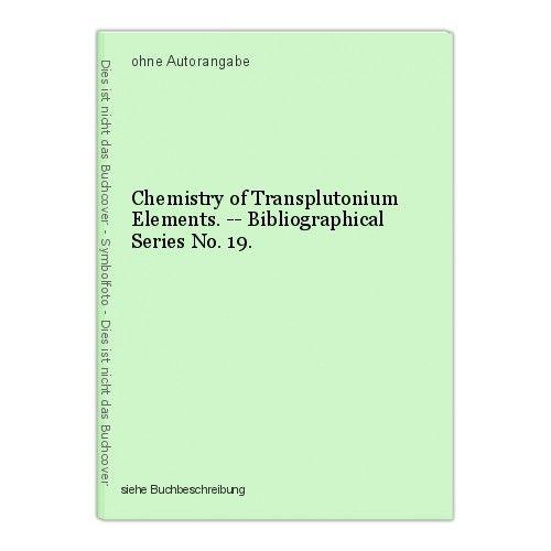 Chemistry of Transplutonium Elements. -- Bibliographical Series No. 19. 0