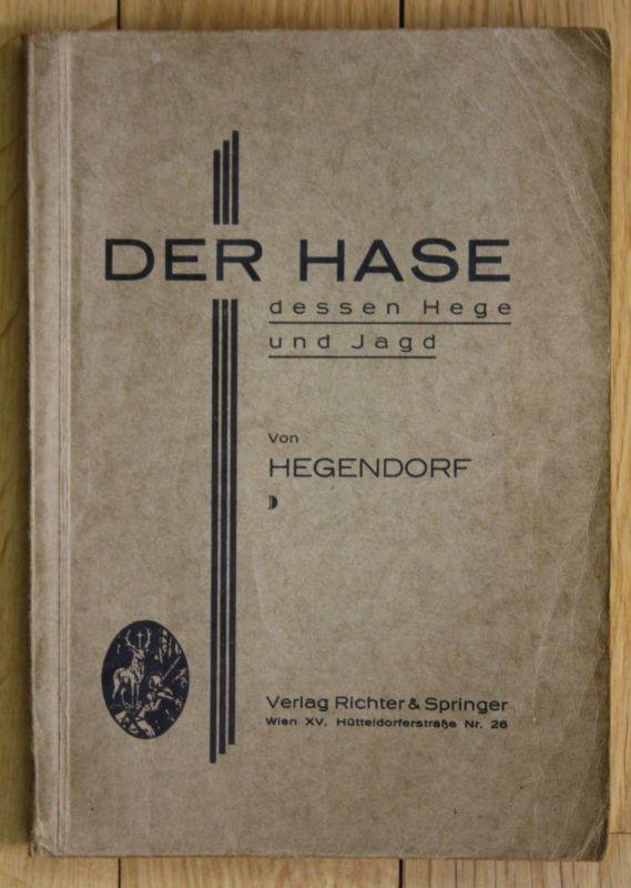 1933 Hegendorf - Der Hase Monographie Jagd Jäger Jägerei Hasen 0