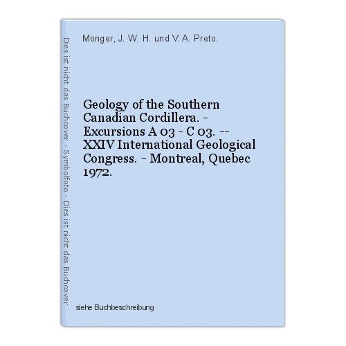 Geology of the Southern Canadian Cordillera. - Excursions A 03 - C 03. -- XXIV I 0