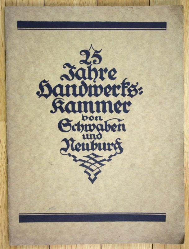 1925 25 Jahre Handwerkskammer Schwaben Neuburg Augsburg Handwerk 0