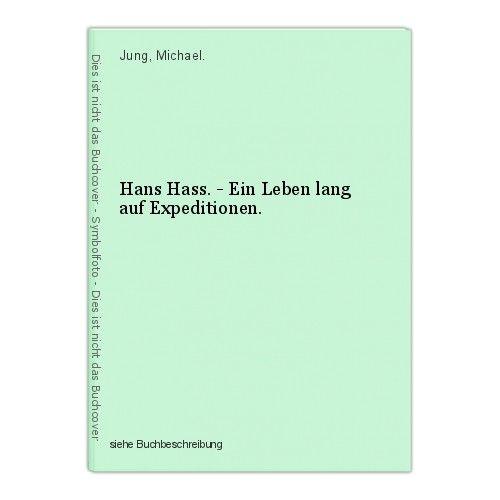Hans Hass. - Ein Leben lang auf Expeditionen. Jung, Michael. 0