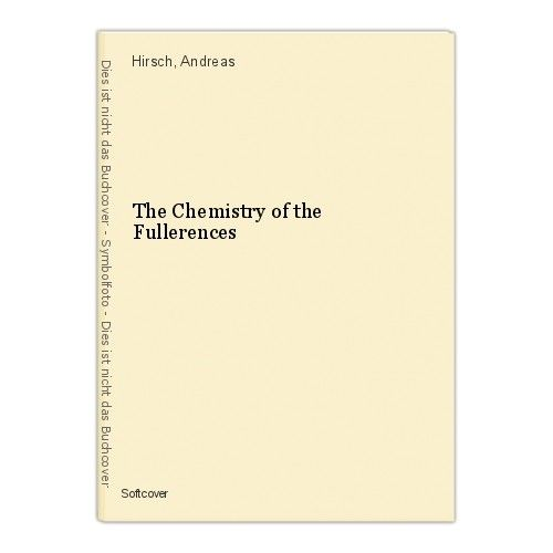 The Chemistry of the Fullerences Hirsch, Andreas 0