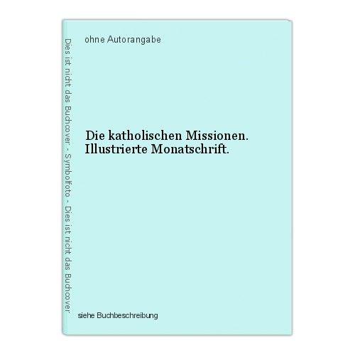 Die katholischen Missionen. Illustrierte Monatschrift. 0