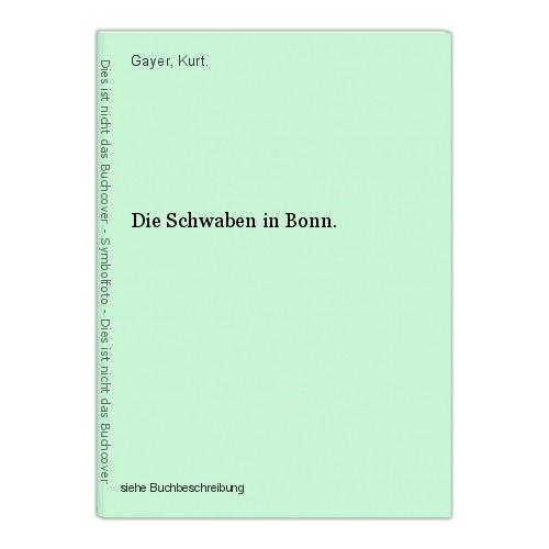 Die Schwaben in Bonn. Gayer, Kurt. 0