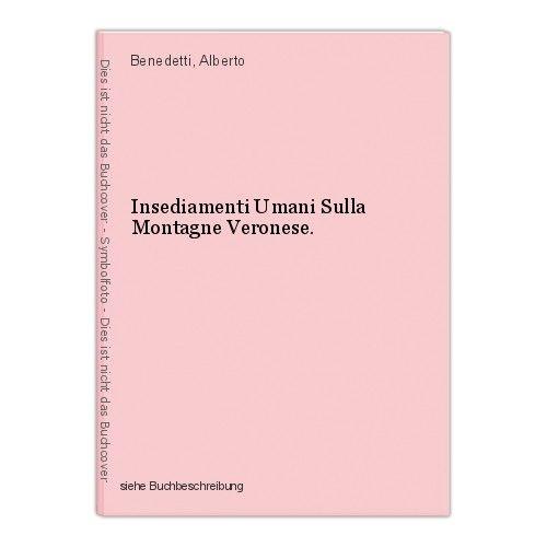 Insediamenti Umani Sulla Montagne Veronese. Benedetti, Alberto 0