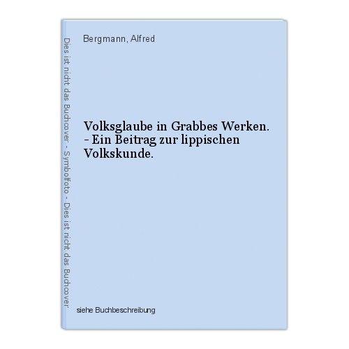 Volksglaube in Grabbes Werken. - Ein Beitrag zur lippischen Volkskunde. Bergmann 0