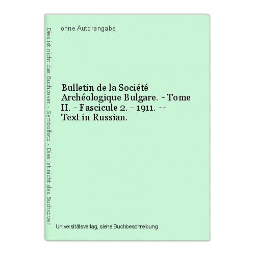 Bulletin de la Société Archéologique Bulgare. - Tome II. - Fascicule 2. - 1911.