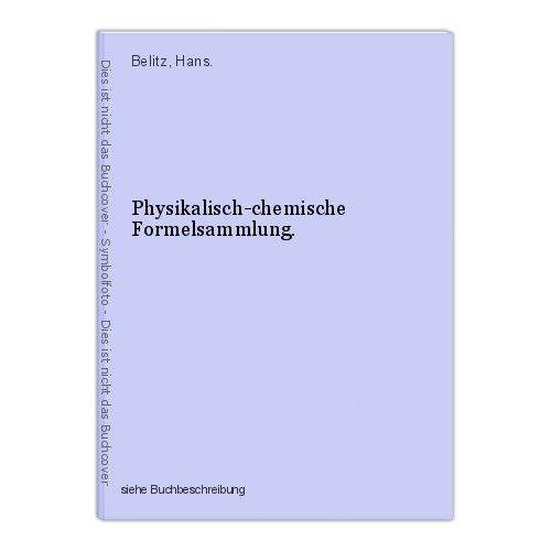 Physikalisch-chemische Formelsammlung. Belitz, Hans. 0
