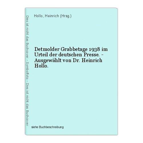 Detmolder Grabbetage 1938 im Urteil der deutschen Presse. - Ausgewählt von Dr. H 0