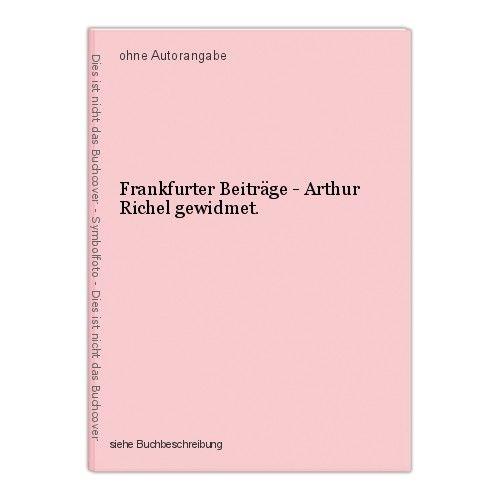 Frankfurter Beiträge - Arthur Richel gewidmet. 0