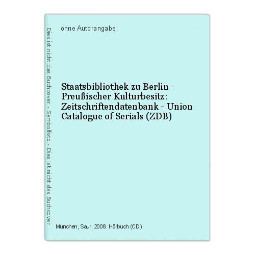 Staatsbibliothek zu Berlin - Preußischer Kulturbesitz: Zeitschriftendatenbank -