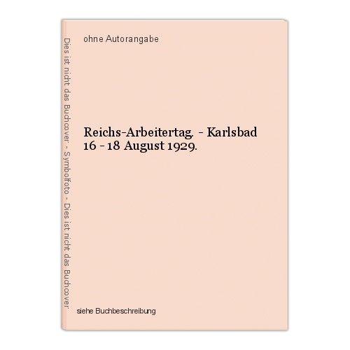 Reichs-Arbeitertag. - Karlsbad 16 - 18 August 1929. 0