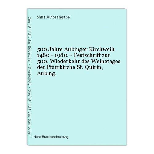 500 Jahre Aubinger Kirchweih 1480 - 1980. - Festschrift zur 500. Wiederkehr des 0