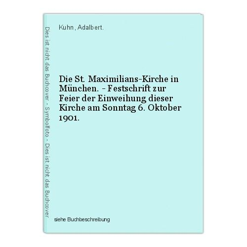 Die St. Maximilians-Kirche in München. - Festschrift zur Feier der Einweihung di 0