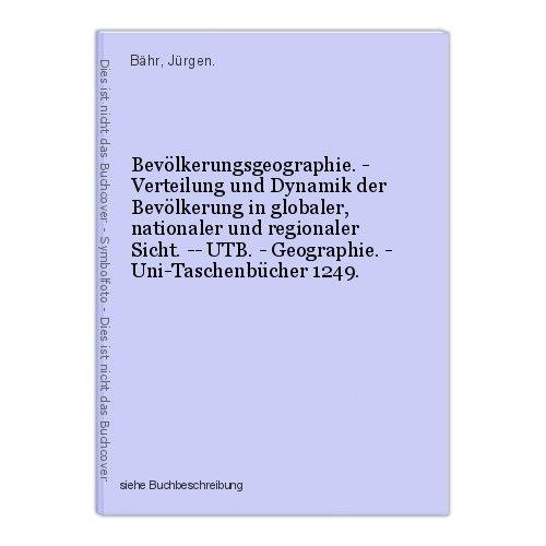 Bevölkerungsgeographie. - Verteilung und Dynamik der Bevölkerung in globaler, na 0