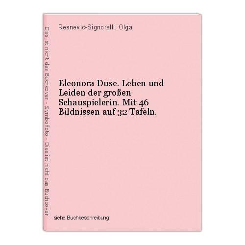 Eleonora Duse. Leben und Leiden der großen Schauspielerin. Mit 46 Bildnissen auf 0