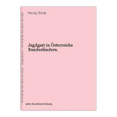 Jagdgast in Österreichs Bundesländern. Herzig, Ernst.
