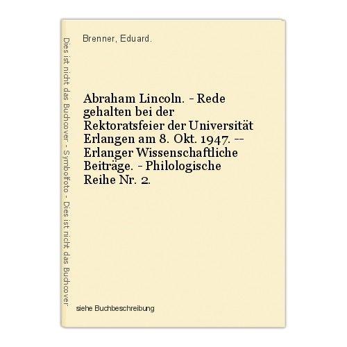Abraham Lincoln. - Rede gehalten bei der Rektoratsfeier der Universität Erlangen 0