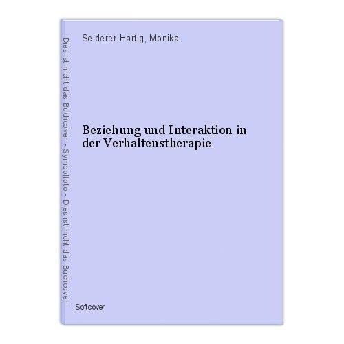Beziehung und Interaktion in der Verhaltenstherapie Seiderer-Hartig, Monika