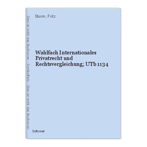 Wahlfach Internationales Privatrecht und Rechtsvergleichung; UTb 1134 Sturm, Fri 0
