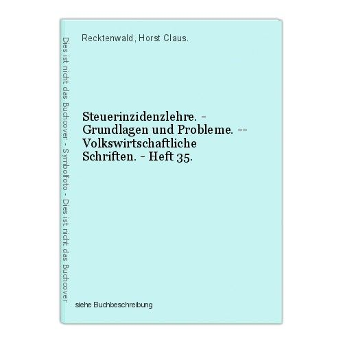 Steuerinzidenzlehre. - Grundlagen und Probleme. -- Volkswirtschaftliche Schrifte 0