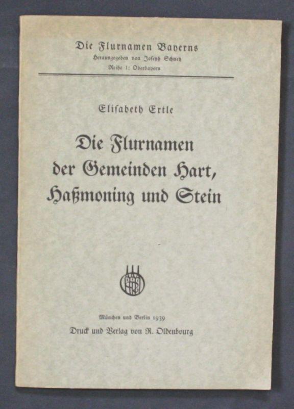 1939 - Elisabeth Ertle Die Flurnamen der Gemeinden Hart, Haßmaning und Stein 0