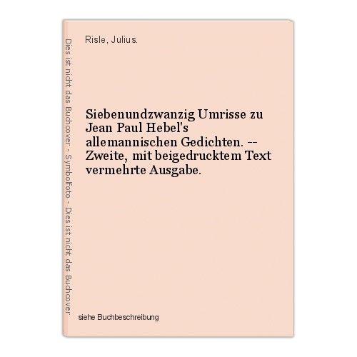 Siebenundzwanzig Umrisse zu Jean Paul Hebel's allemannischen Gedichten. -- Zweit 0