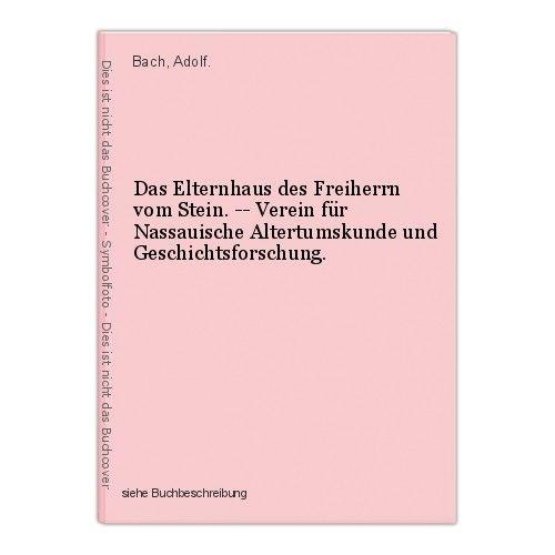 Das Elternhaus des Freiherrn vom Stein. -- Verein für Nassauische Altertumskunde 0