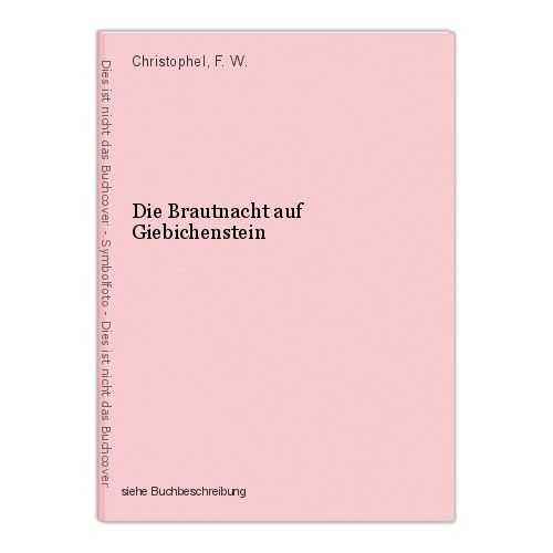 Die Brautnacht auf Giebichenstein Christophel, F. W. 0