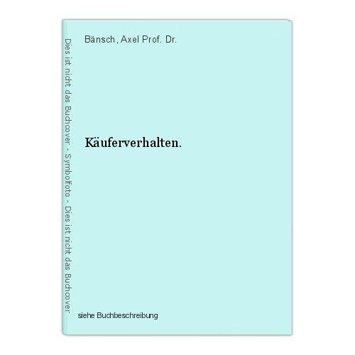 Käuferverhalten. Bänsch, Axel Prof. Dr. 0