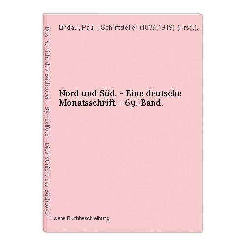 Nord und Süd. - Eine deutsche Monatsschrift. - 69. Band. Lindau, Paul - Schrifts 0