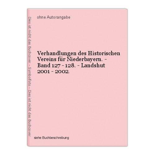 Verhandlungen des Historischen Vereins für Niederbayern. - Band 127 - 128. - Lan 0
