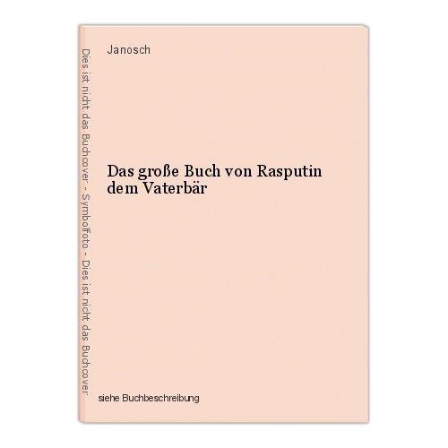 Das große Buch von Rasputin dem Vaterbär Janosch 0