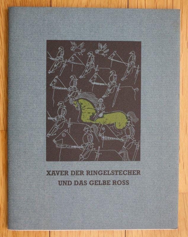 1989 Reiner Zimnik Xaver der Ringelstecher und das gelbe Ross Stadt Landshut 0