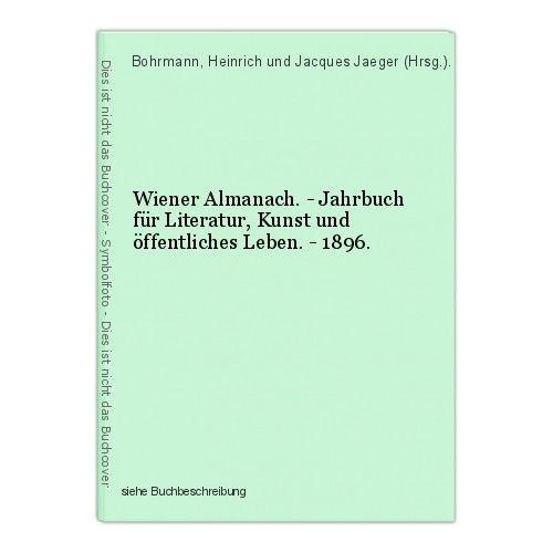 Wiener Almanach. - Jahrbuch für Literatur, Kunst und öffentliches Leben. - 1896. 0