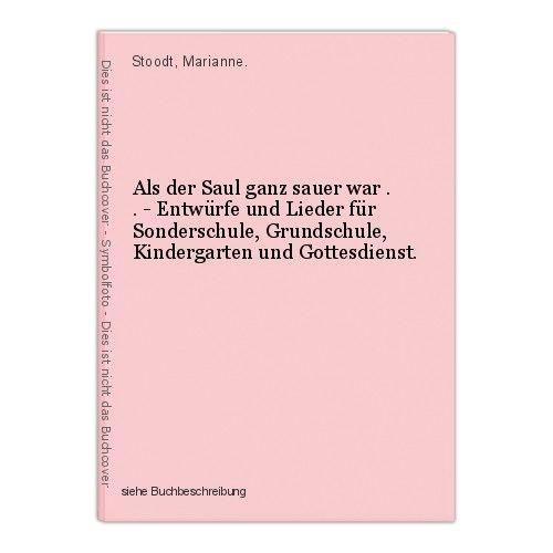 Als der Saul ganz sauer war . . - Entwürfe und Lieder für Sonderschule, Grundsch 0