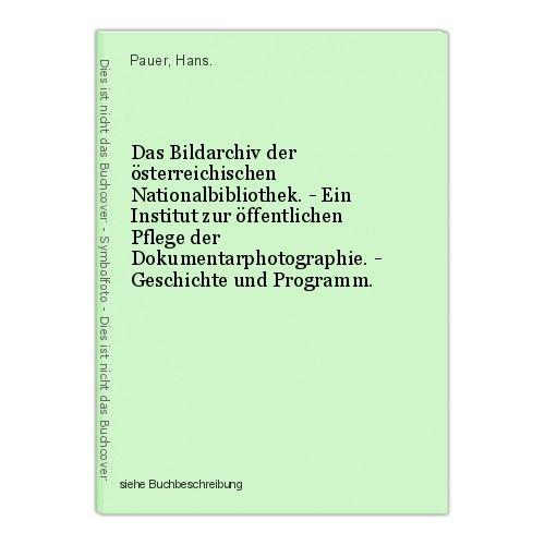 Das Bildarchiv der österreichischen Nationalbibliothek. - Ein Institut zur öffen 0