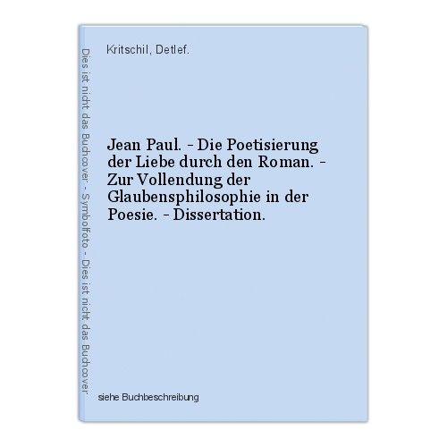 Jean Paul. - Die Poetisierung der Liebe durch den Roman. - Zur Vollendung der Gl 0