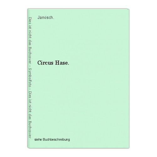 Circus Hase. Janosch. 0