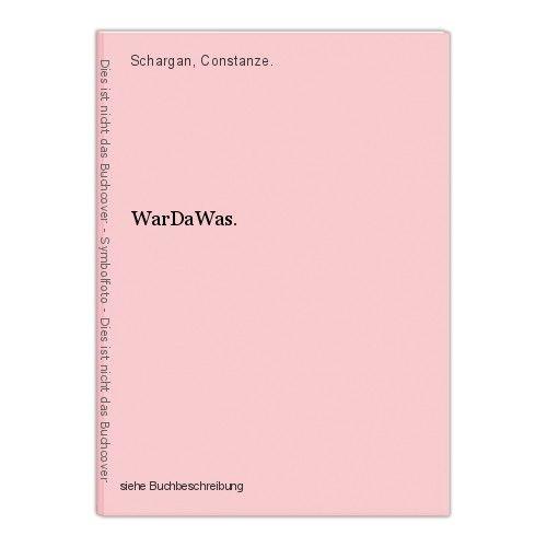 WarDaWas. Schargan, Constanze. 0
